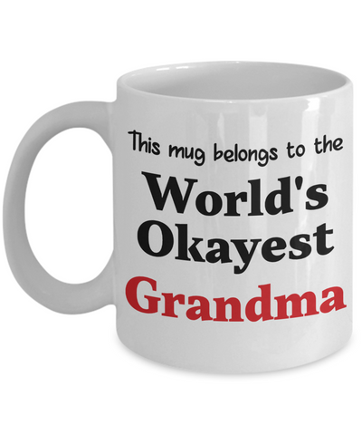 World's Okayest Grandma Mug Family Gift Novelty Birthday Thank You Appreciation Ceramic Coffee Cup