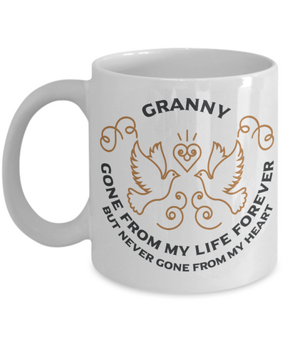 Granny Memorial Gift Mug Gone From My Life Always in My Heart Remembrance Memory Cup