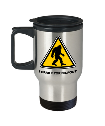 I Brake for Bigfoot Travel Mug Fun I Believe in Big Foot Sasquatch Crossing Gifts