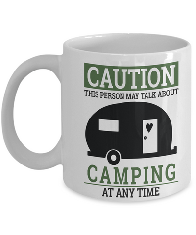 Caution This Person May Talk About Camping Mug Gift Adventure Addict Novelty Cup