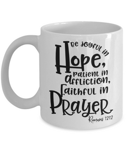 Faith Romans 12:12 Bible Verse Mug Be Joyful in Hope Faithful in Prayer Novelty Birthday Gifts Best Scripture Verse Quote Gifts Ceramic Coffee Tea Cup