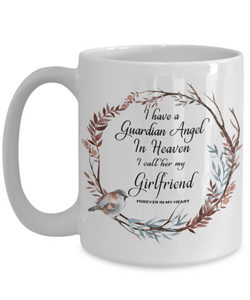 In Remembrance Gift Mug I Have a Guardian Angel in Heaven I Call Her My Girlfriend Forever in My Heart for In Memory  Ceramic Coffee Cup