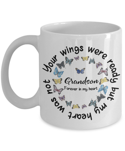 Grandson Memorial Butterfly Mug Your Wings Were Ready My Heart Was Not In Loving Memory Bereavement Gift for Support Coffee Cup