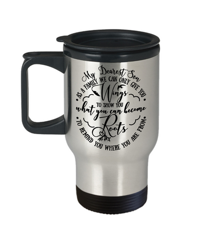 Son Family Gives You  Wings and Roots Travel Mug a Beautiful Gift Novelty Birthday Graduation Coffee Cup