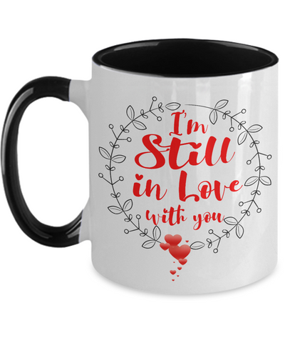 I'm Still in Love With You Mug Romantic Partner Two-Toned Cup