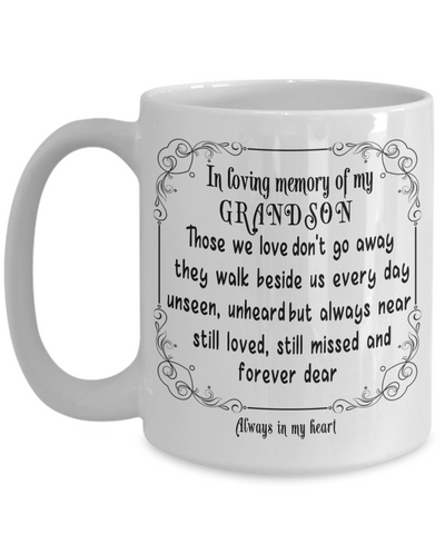 Image of In Loving Memory of My Grandson Gift Mug Those we love don't go away they walk beside us every day.. Memorial Remembrance Ceramic Coffee Tea Cup