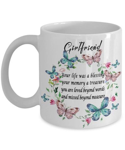 Girlfriend Memorial Gift Mug Your life was a blessing Memory Keepsake Remembrance Ceramic Coffee Cup