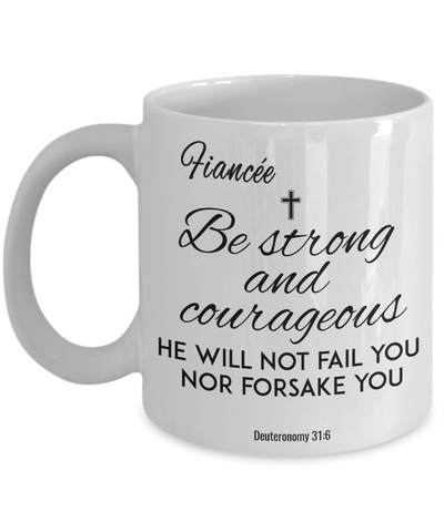 Image of Faith  Deuteronomy 31:6 Bible Verse Mug For Fiancée Be Strong and Courageous Christian Novelty Birthday Gifts Best Scripture Verse Fight Cancer Quote Gifts Ceramic Coffee Tea Cup