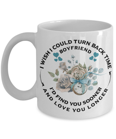 Image of Boyfriend Mug Turn Back Time Find You Sooner Love Longer Anniversary Birthday Coffee Cup