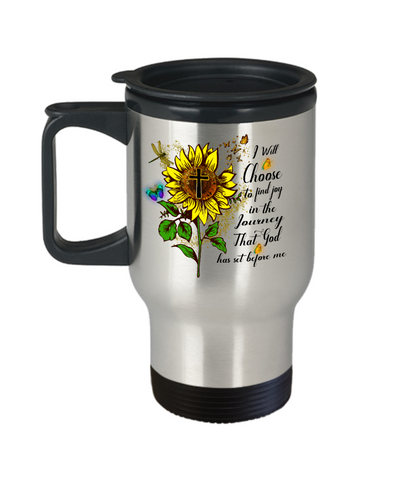 Image of I Will Choose to Find Joy Faith Sunflower Travel Mug Gift Journey God Set Before Me Coffee Cup