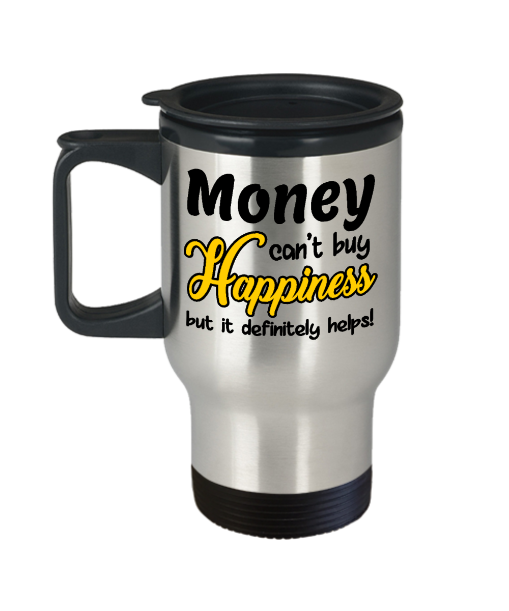 Money Can't Buy Happiness Travel Mug Gift But it Helps Novelty Coffee Cup