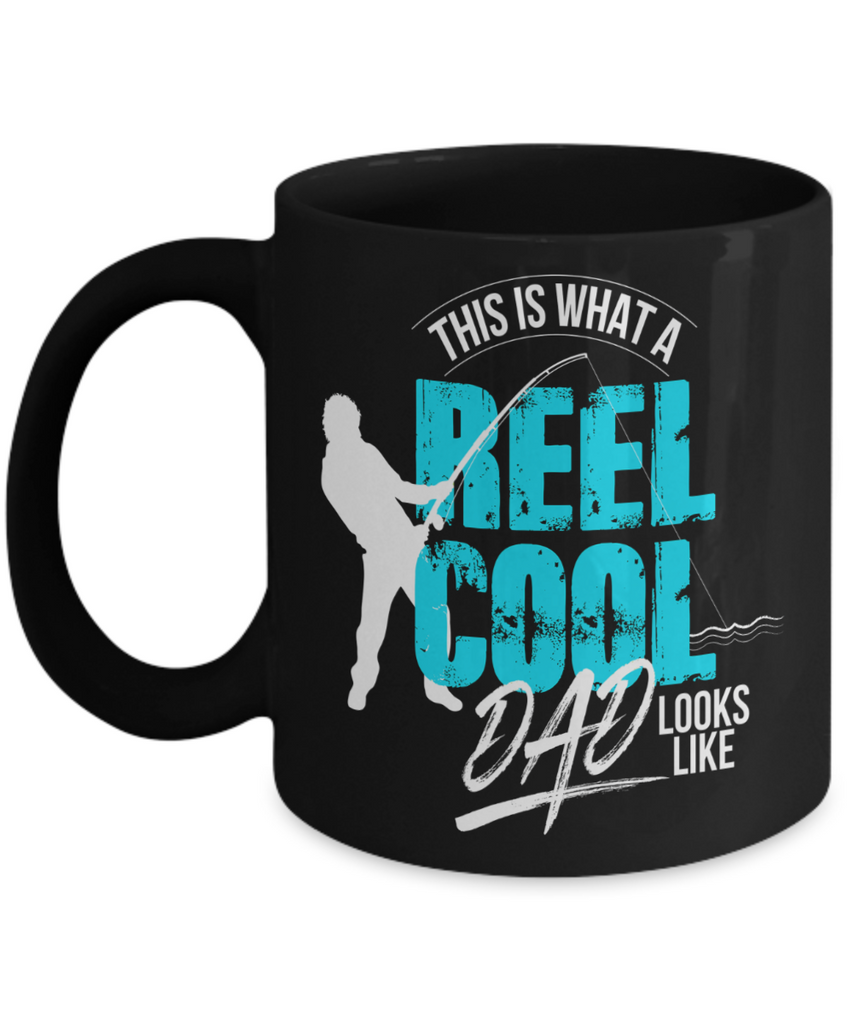 fishing coffee mug for dad this is what a reel cool dad looks like