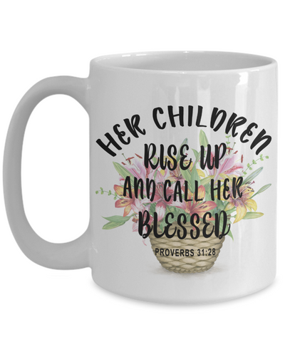 Image of Best Gift for Mom Her Children Rise Up And Call Her Blessed Proverbs 31:28 Mother's Day gift