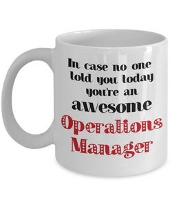 Operations Manager Occupation Mug In Case No One Told You Today You're Awesome Unique Novelty Appreciation Gifts Ceramic Coffee Cup