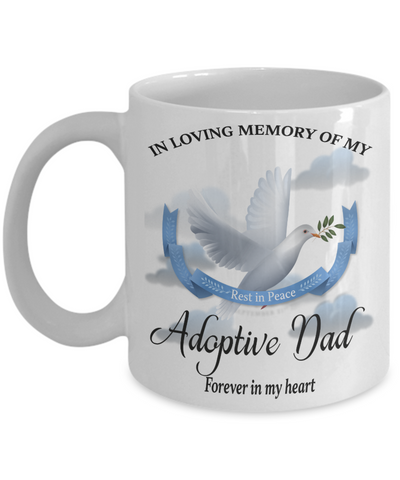Adoptive Dad Memorial Remembrance Mug Forever in My Heart In Loving Memory Bereavement Gift for Support and Strength Coffee Cup