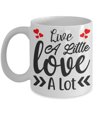 Live a Little Love a Lot Mug Gift Romantic Husband Wife Lover Novelty Birthday Coffee Cup
