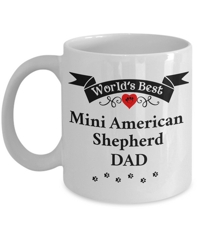 Image of World's Best Mini American Shepherd Dad Cup Unique Dog Ceramic Coffee Mug Gifts for Men