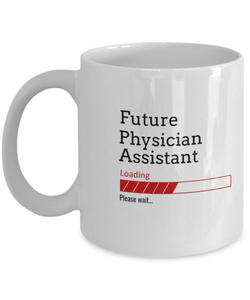 Funny Future Physician Assistant Loading Please Wait Ceramic Coffee Mug In Training Gifts for Men and Women