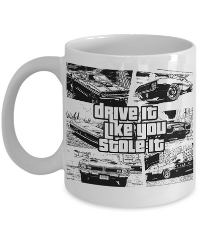 "Image of Gift for Car Fans ""Drive it Like You Stole It"" Fun Novelty Coffee Mug Gift"