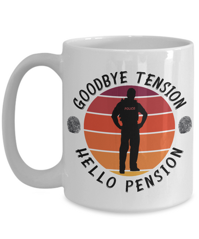 Police Retirement Mug Gift Goodbye Tension Hello Pension Retire Happy Good Luck Novelty Cup