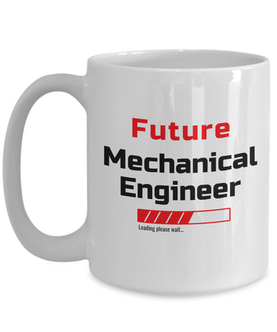 Funny Future Mechanical Engineer Mug Loading Please Wait Ceramic Coffee Cup Unique Novelty Birthday Gift