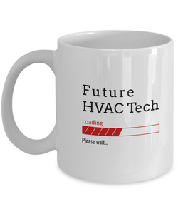 Funny Future HVAC Tech Loading Please Wait Coffee Mug Gifts for Men  and Women Ceramic Tea Cup