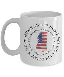 Patriotic Mississippi Mug Home Sweet Home Mississippi In My Soul Unique Ceramic Cup Gifts