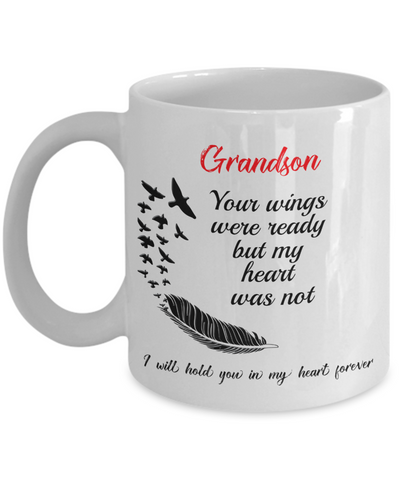 Grandson In Loving Memory Gift Mug Your Wings Were Ready But My Heart Was Not Loveing Memorial Remembrance Gift Coffee Cup
