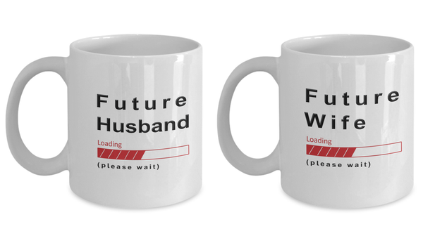 Funny Future Husband and Future Wife Coffee Mug Future Wife/Husband Loading Please Wait