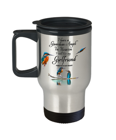 Memorial for Friend Kingfisher Bird Gift Mug I Have a Guardian Angel in Heaven I Call Her My Girlfriend Forever in My Heart Memory Travel Coffee Cup