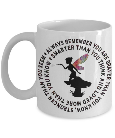 Image of Fairy Gift Mug Always Remember You Are Braver Than You Know...   Inspirational Unique Novelty Birthday Graduation Christmas Ceramic Coffee Cup