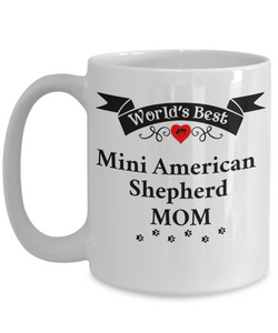 World's Best Mini American Shepherd Mom Cup Unique Ceramic Dog Coffee Mug Gifts for Women