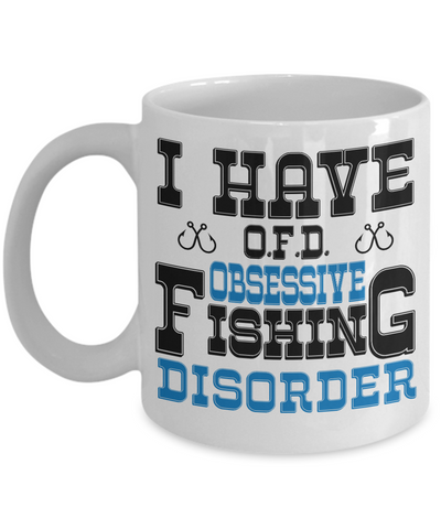 Image of Obsessive Fishing Disorder OFD Mug Gift Humor Quote Fisher Addict Novelty Coffee Cup