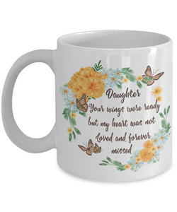 Daughter In Loving Memory Gift Mug Your Wings Were Ready But My Heart Was Not Memorial Remembrance Coffee Cup