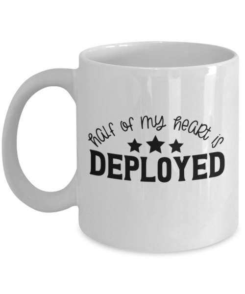 Half of My Heart is Deployed Mug Military USAF Navy Deployment