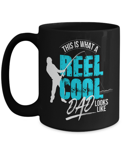 Image of Fishing Coffee Mug for Dad This is What A Reel Cool Dad Looks Like Father's Day Gift