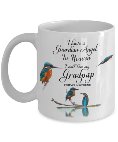 Image of In Loveing Memory of Grandfather Kingfisher Bird Gift Mug I Have a Guardian Angel in Heaven I Call Him My Grandpap Forever in My Heart for Memory Ceramic Coffee Cup