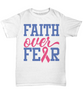 Faith Over Fear Breast Cancer Awareness Shirt Gift Hope Courage Strength Support Gift Novelty Birthday Unisex T-Shirt