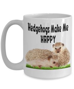 Hedgehogs Make Me Happy Mug For Pet Lover Cute Novelty Birthday Gift White Ceramic Coffee Cup