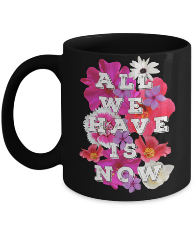 Faith Gift All We Have is Now Mug Inspirational Gift for Women Men Novelty Birthday Ceramic Coffee Tea Cup