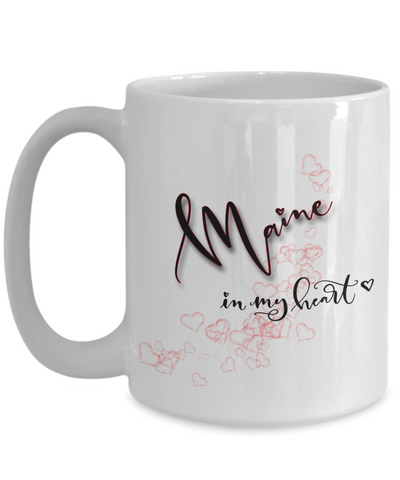 Image of State of Maine in My Heart Mug Patriotic USA Unique Novelty Birthday Christmas Gifts Ceramic Coffee Tea Cup