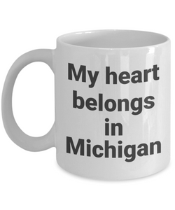 Patriotic Gifts My Heart Belongs in Michigan Mug Unique Ceramic Coffee Cup Gift