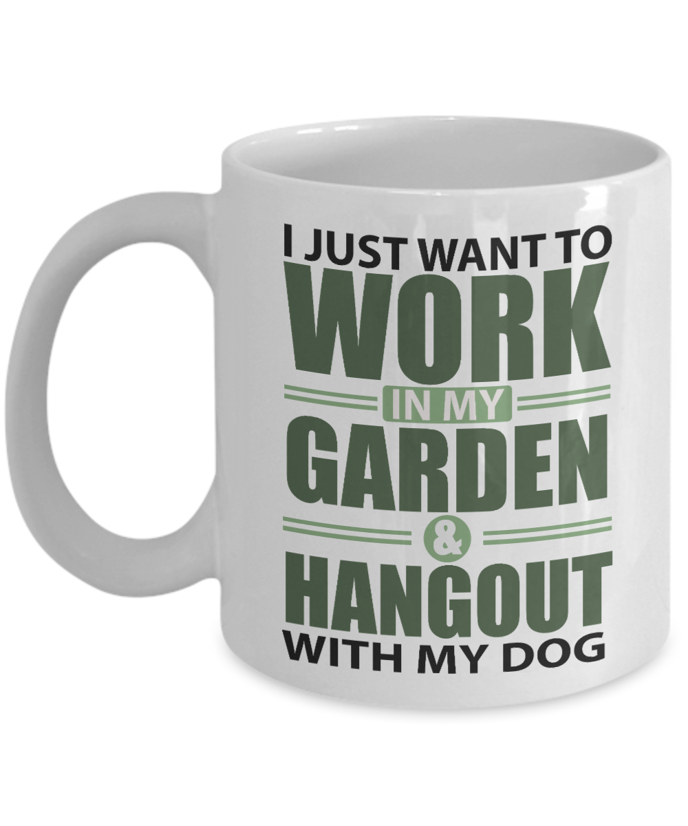 I Just Want to Work in Garden and Hangout With Dog Mug Gift Gardening Lover Coffee Cup