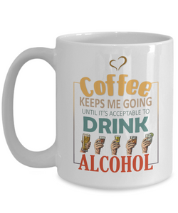 Coffee Keeps Me Going Alcohol Drinker Addict Mug Novelty Birthday Christmas Gifts for Men and Women Ceramic Tea Cup