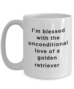 Golden Retriever Mug I'm Blessed With the Unconditional Love of a Golden Retriever Gifts