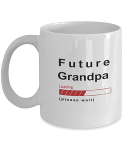Future Grandpa Loading Please Wait Coffee Mug Gifts for Grandpas to Be Grandpa in Training Cups