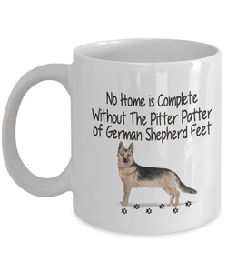 Dog Mug, No Home is Complete Without The Pitter Patter of German Shepherd Feet