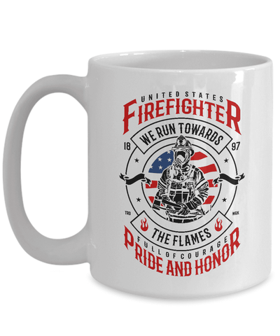 Image of Firefighter Gift, United States Firefighter, We Run Towards The Flames,  Coffee Mug Gift