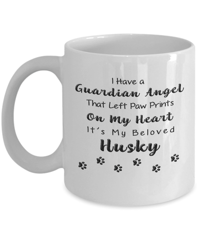 Image of Husky Memorial Gift,  I Have a Guardian Angel.. Husky, Pet Remembrance Gift