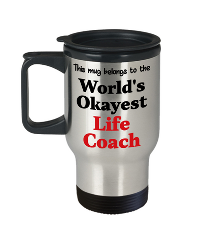 Image of World's Okayest Life Coach Insulated Travel Mug With Lid Occupational Gift Novelty Birthday Thank You Appreciation Coffee Cup